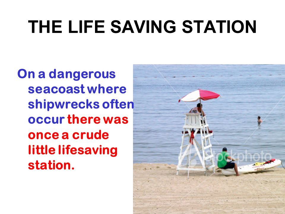 THE LIFE SAVING STATION PHASE ONE Members Single- minded, focused on the mission, near to the people, skilled in RESCUE –OPERATIONS Structures Simple, just the required equipments and structure Values Service, dedication, simplicity,