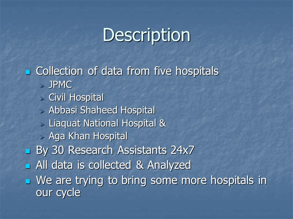 Process Cycle Data collection At hospital Transfer to JPMC Data Entry Analysis Intervention Strategies Strategies