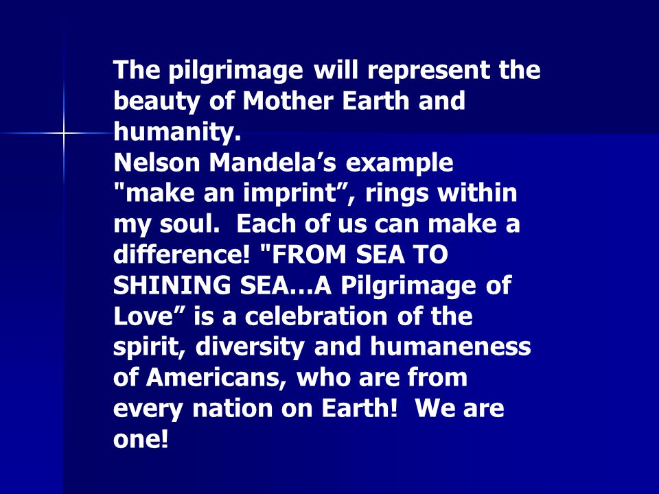 The pilgrimage will represent the beauty of Mother Earth and humanity.