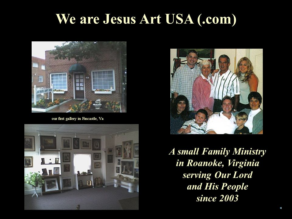 We offer over 300 artworks of Christ by 125 artists Our Vision is for Art Exhibits to His Glory Our Mission is to share His Word thru Art Our Goal is to Keep the Art Available We support both the Old Classics & New Art Wherever He leads, we will help create and support