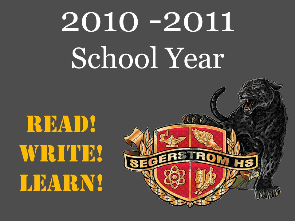 Read! Write! Learn! 2010 -2011 School Year