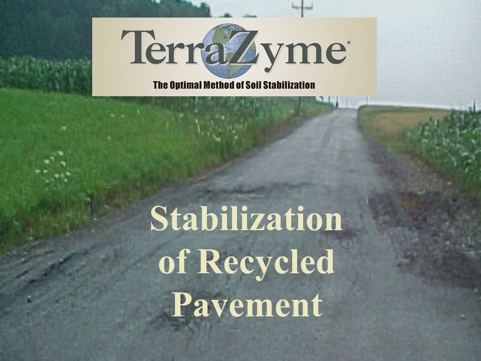 Stabilization of Recycled Pavement