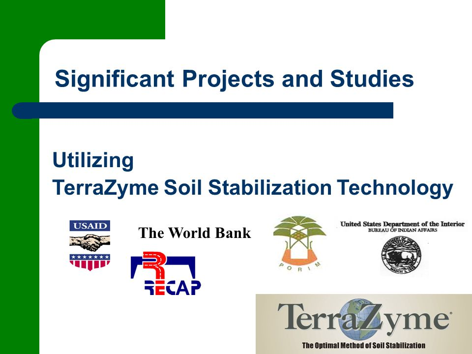Significant Projects and Studies Utilizing TerraZyme Soil Stabilization Technology The World Bank