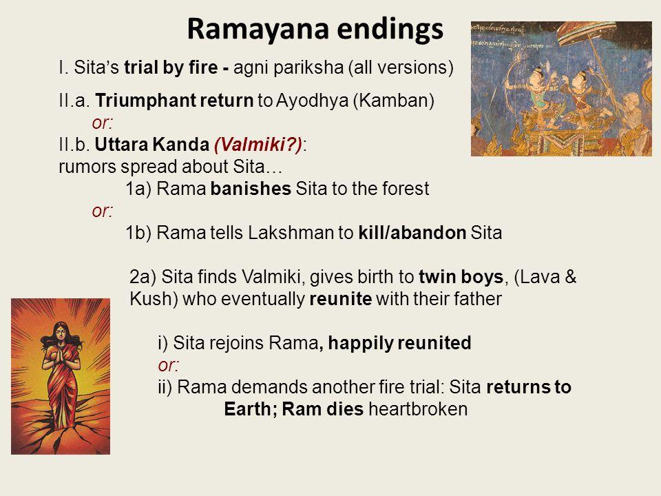 Ramayana endings I. Sita's trial by fire - agni pariksha (all versions) II.a.