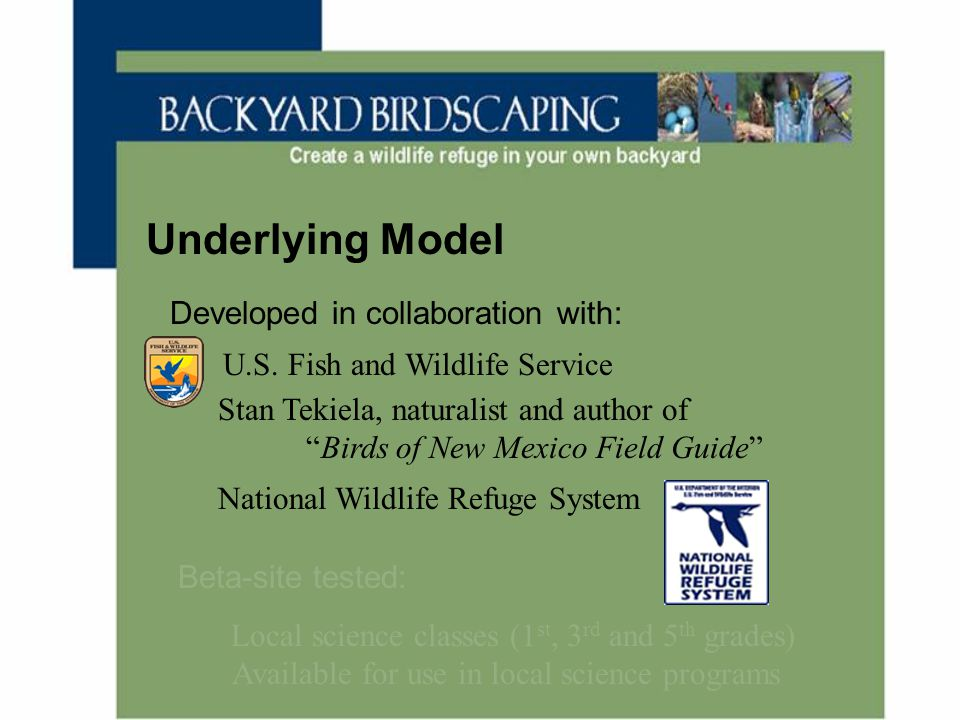 "Underlying Model Developed in collaboration with: U.S. Fish and Wildlife Service Stan Tekiela, naturalist and author of ""Birds of New Mexico Field Gui"