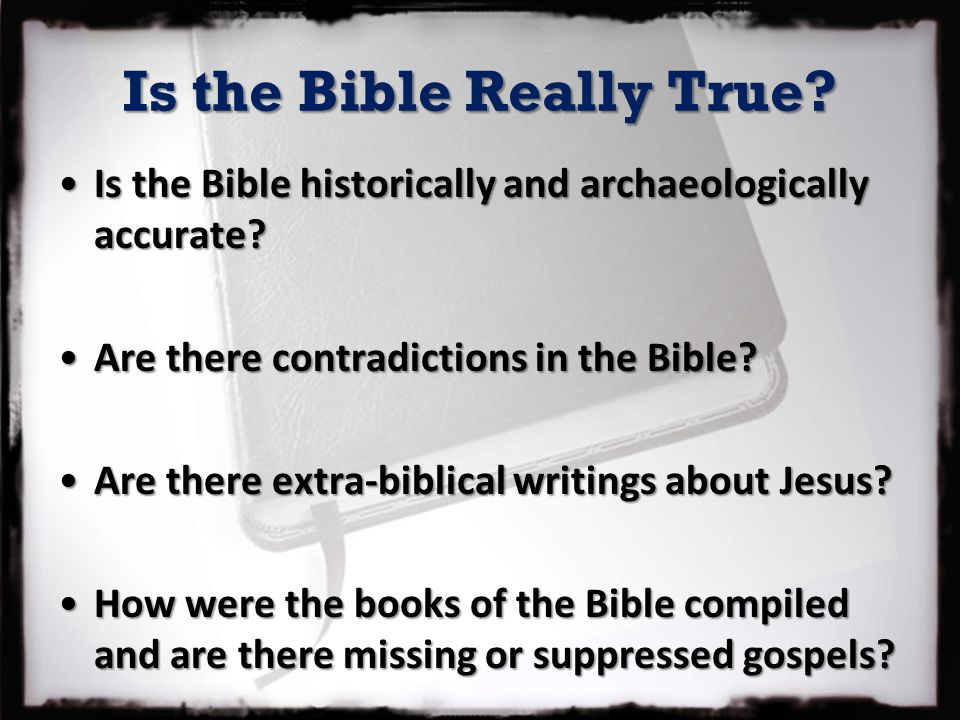 Is the Bible Really True.
