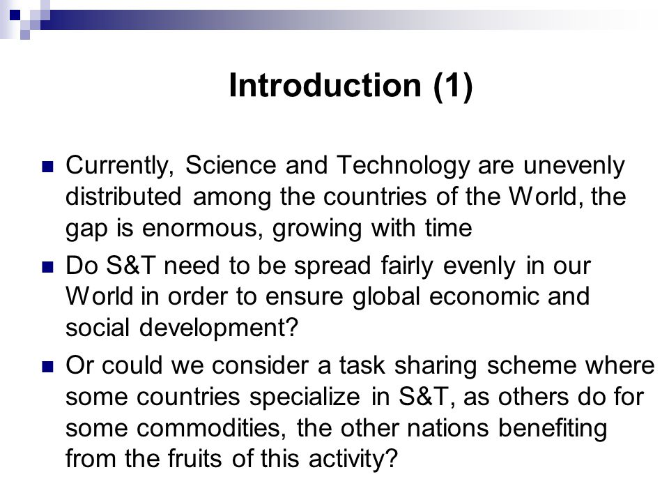 A culture favoring S&T (2) Political Governance is a serious issue in most developing countries.