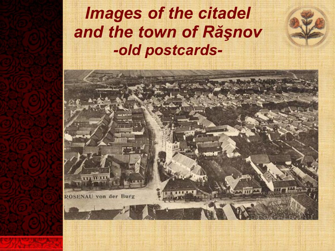 Images of the citadel and the town of Răşnov -old postcards-