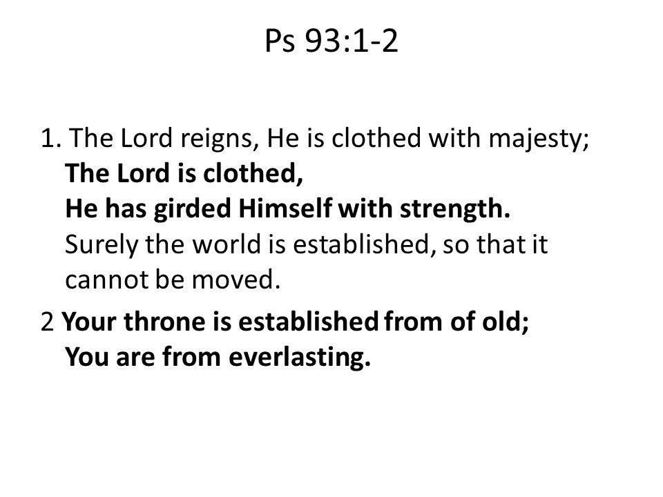 Ps 93:1-2 1.