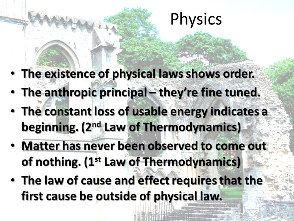 Physics The existence of physical laws shows order.