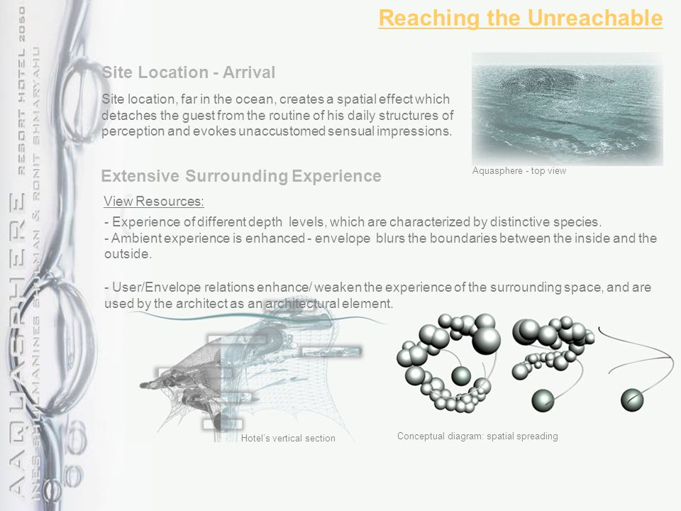 Conceptual diagram: spatial spreading Hotel's vertical section Reaching the Unreachable Site Location - Arrival Site location, far in the ocean, creates a spatial effect which detaches the guest from the routine of his daily structures of perception and evokes unaccustomed sensual impressions.