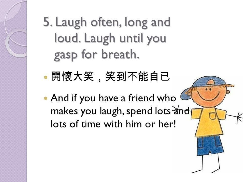 4. Enjoy the simple things 從小事中找到樂趣