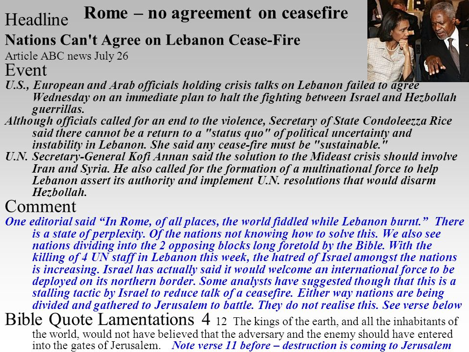 Rome – no agreement on ceasefire Headline Nations Can't Agree on Lebanon Cease-Fire Article ABC news July 26 Event U.S., European and Arab officials h