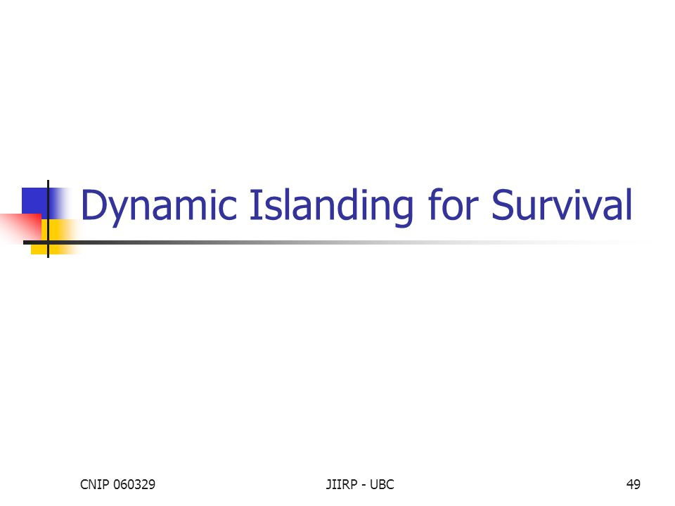 CNIP 060329JIIRP - UBC49 Dynamic Islanding for Survival