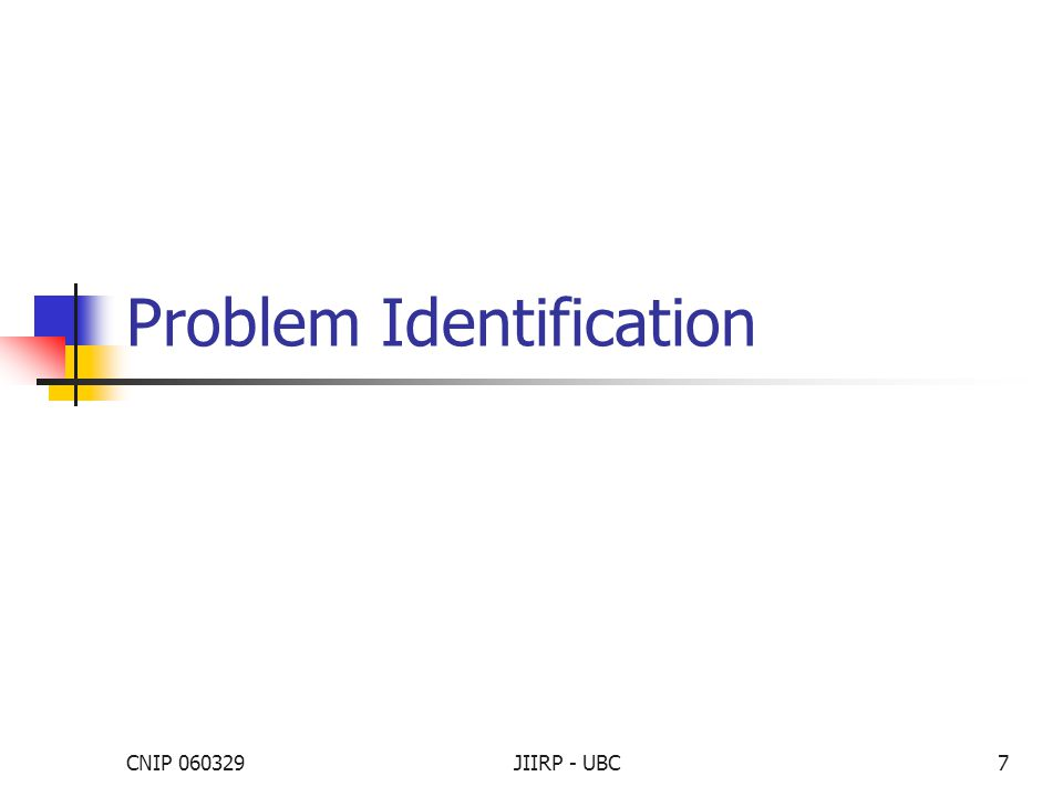CNIP 060329JIIRP - UBC7 Problem Identification