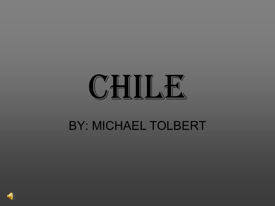 CHILE –THE COUNTRY