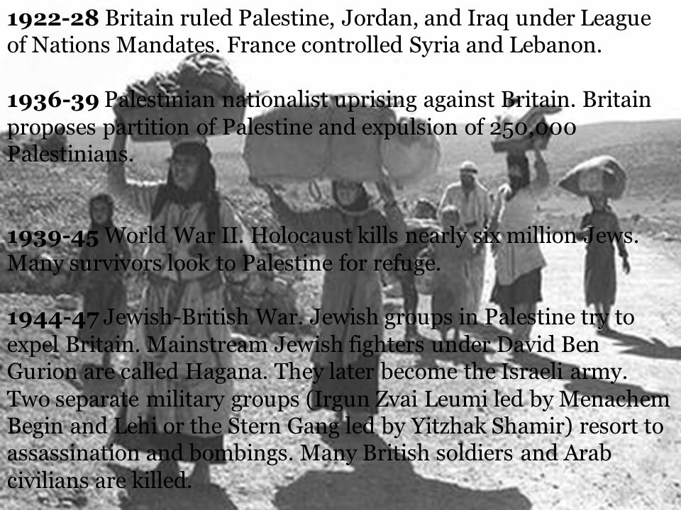 1922-28 Britain ruled Palestine, Jordan, and Iraq under League of Nations Mandates.