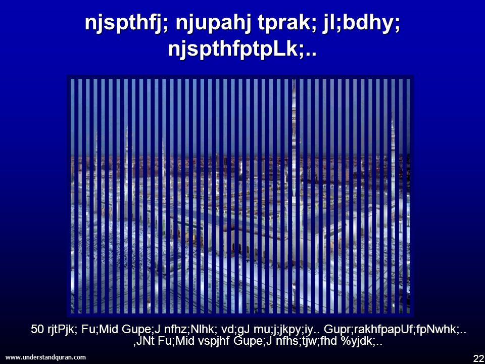 22 www.understandquran.com njspthfj; njupahj tprak; jl;bdhy; njspthfptpLk;..