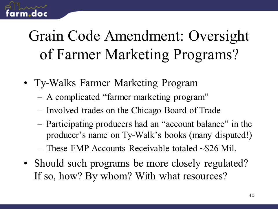 40 Grain Code Amendment: Oversight of Farmer Marketing Programs.