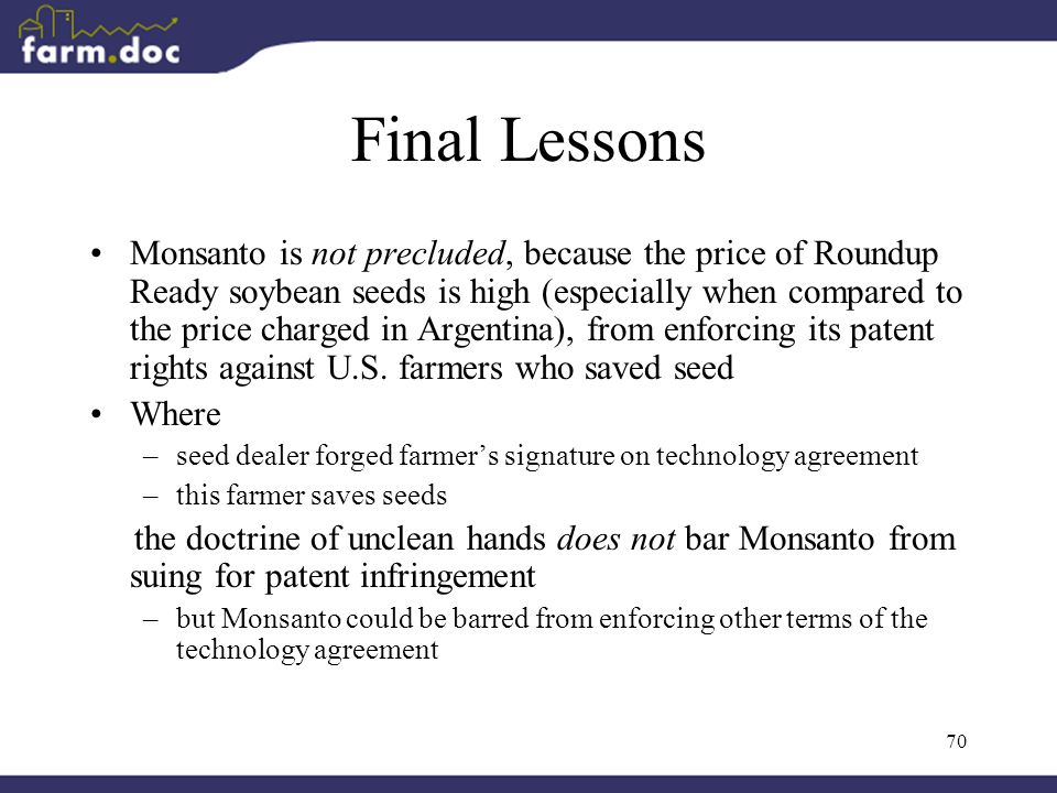 70 Final Lessons Monsanto is not precluded, because the price of Roundup Ready soybean seeds is high (especially when compared to the price charged in