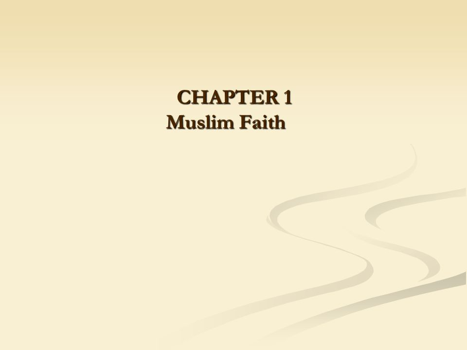 CHAPTER 1 Muslim Faith