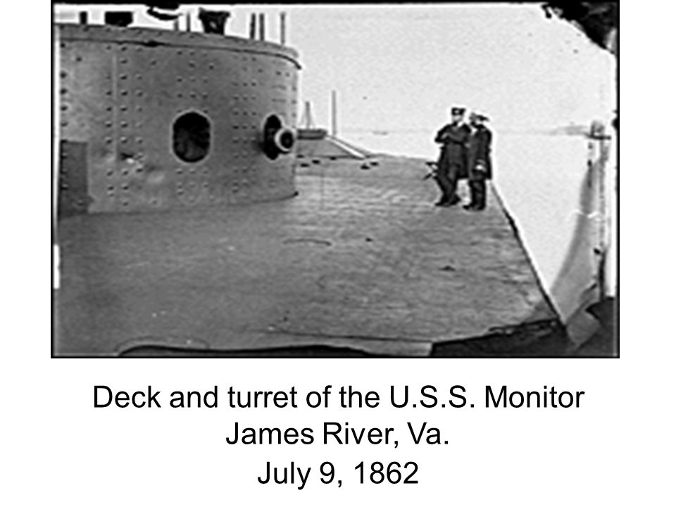 Deck and turret of the U.S.S. Monitor James River, Va. July 9, 1862