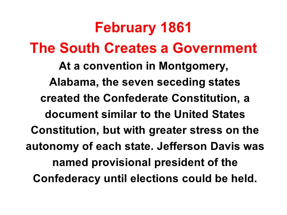 February 1861 The South Seizes Federal Forts When President Buchanan -- Lincoln s predecessor -- refused to surrender southern federal forts to the seceding states, southern state troops seized them.