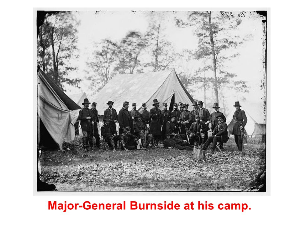 Major-General Burnside at his camp.
