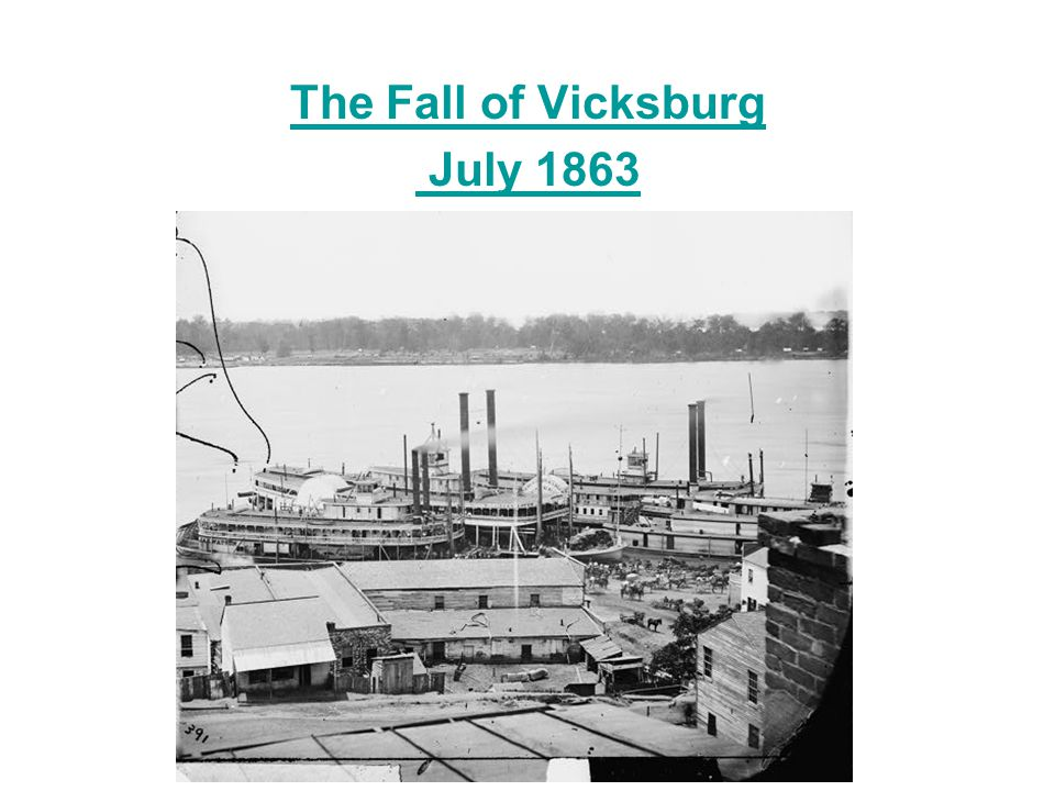 The Fall of Vicksburg July 1863