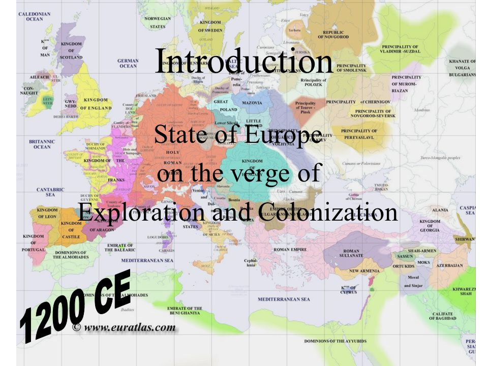 Introduction State of Europe on the verge of Exploration and Colonization