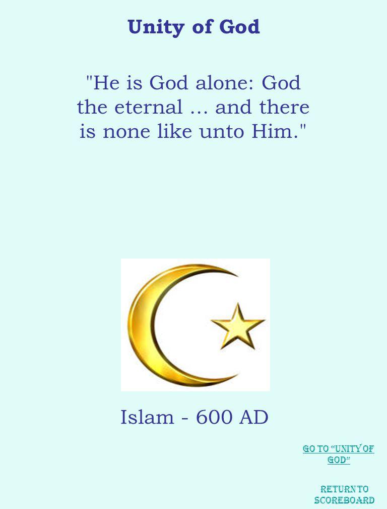 Unity of God He is God alone: God the eternal...