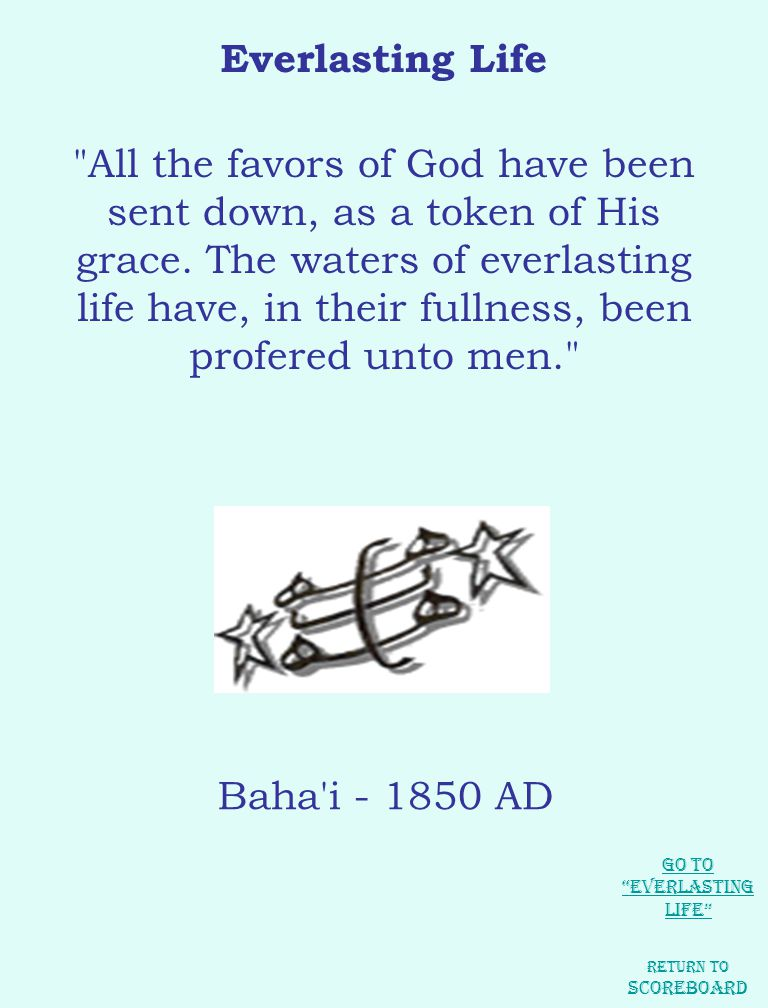 Everlasting Life All the favors of God have been sent down, as a token of His grace.