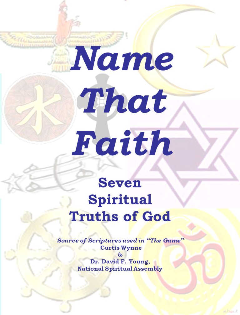 Name That Faith Seven Spiritual Truths of God Source of Scriptures used in The Game Curtis Wynne & Dr.