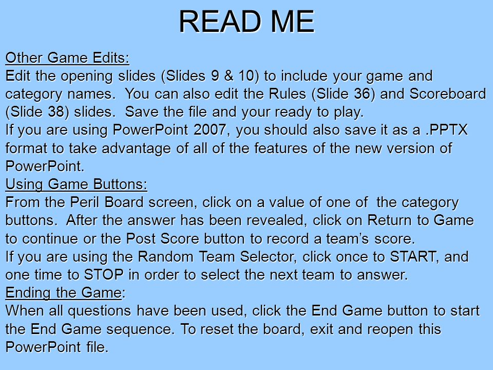 Copyrighted © 2007 Training Games, Inc. READ ME Creating new questions: Edit the question slides to add your questions and answers (Slides 11 – 35). B