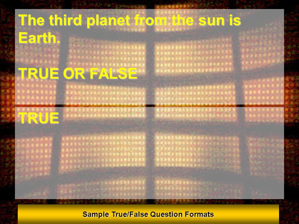 Copyrighted © 2007 Training Games, Inc. What is the third planet from the sun? A. Mercury B. Venus C. Mars D. Earth E. Saturn D. Earth Sample Multiple