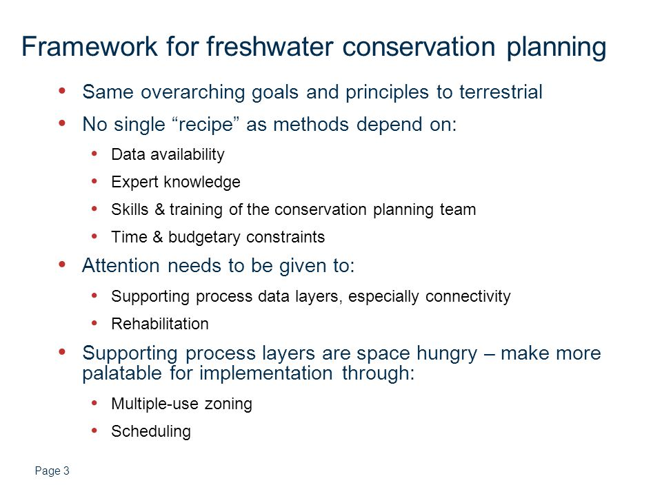 Page 4 Planning units Sub-catchments small enough to match variability of biodiversity pattern Immediately captures some degree of connectivity These are still generally larger than terrestrial planning units