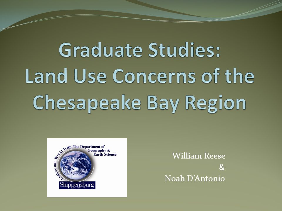 Intro: Noah and Bill Course: Chesapeake Bay and the Science of Land Use Change.