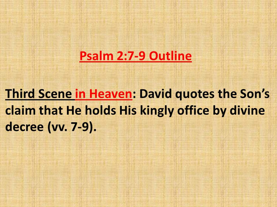 Third Scene in Heaven: David quotes the Son's claim that He holds His kingly office by divine decree (vv.