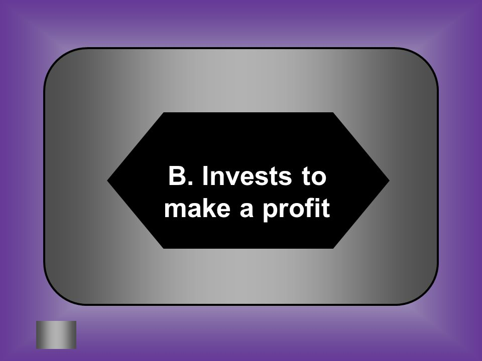 A:B: Where people meet Invests to make a profit #5 CAPITALIST C:D: Born in Latin America Assists the President