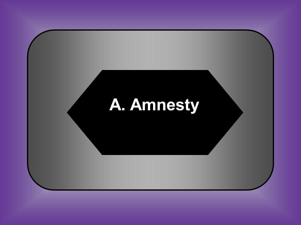 A:B: AmnestyPoll tax C:D: CaucusMajority #32 Government pardon