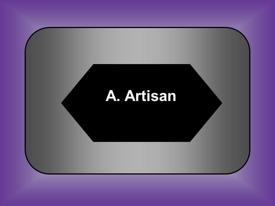 A:B: ArtisanLowell girl C:D: UnionistCapitalist #34 Skilled Worker