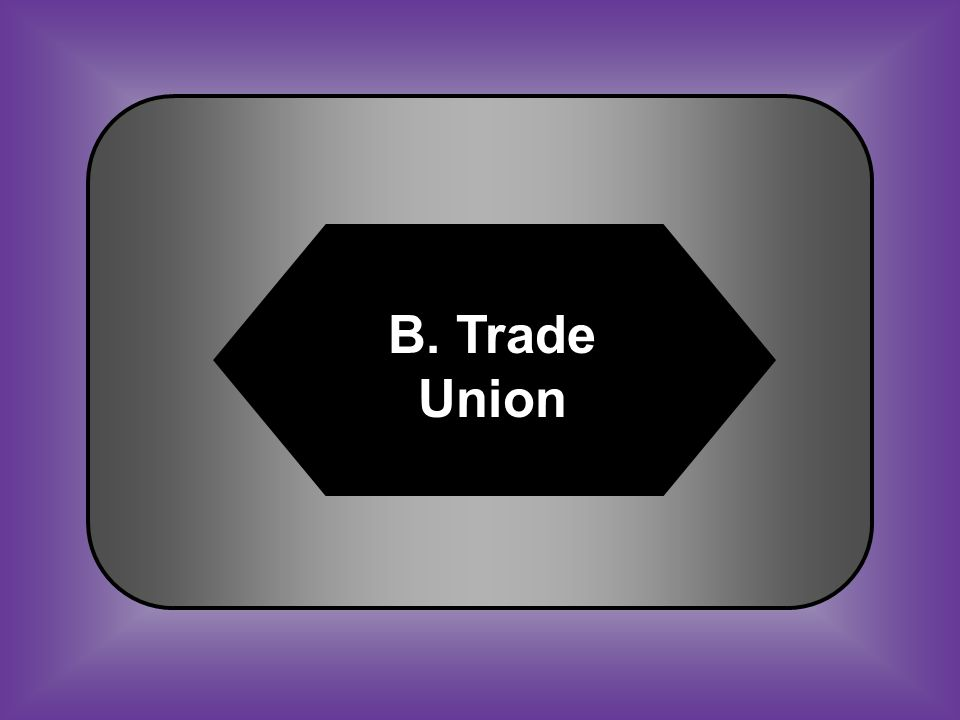 A:B: ConventionTrade Union C:D: CabinetScalawag #35 Organization of workers