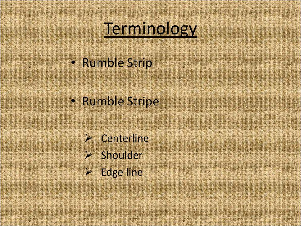 Terminology Rumble Strip Rumble Stripe  Centerline  Shoulder  Edge line