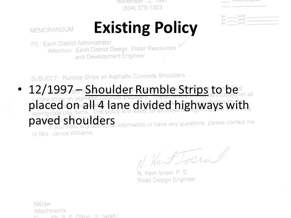 Existing Policy 12/1997 – Shoulder Rumble Strips to be placed on all 4 lane divided highways with paved shoulders