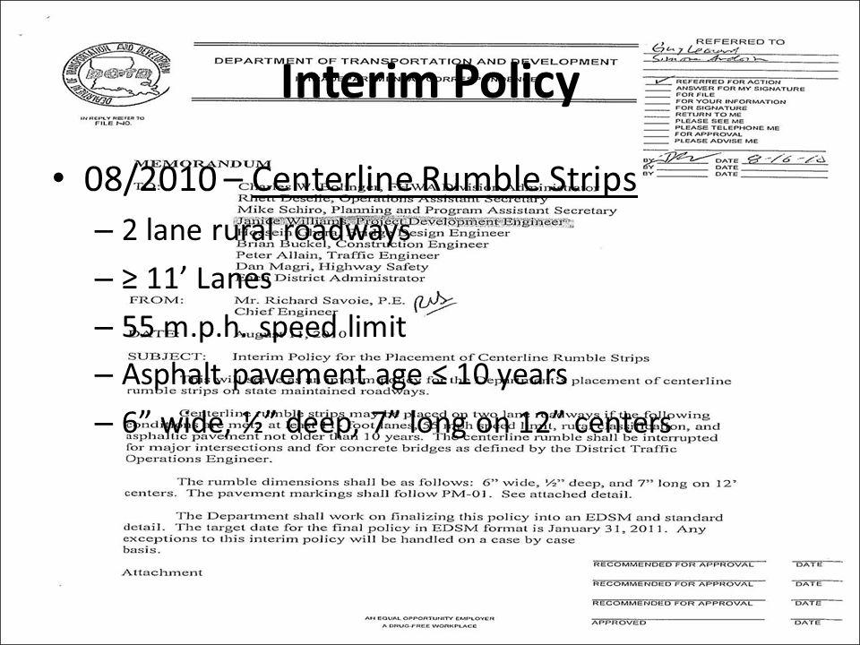 Interim Policy 08/2010 – Centerline Rumble Strips – 2 lane rural roadways – ≥ 11' Lanes – 55 m.p.h.