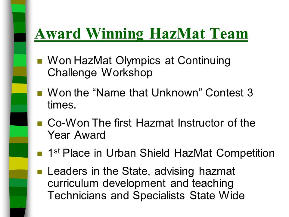 Urban Shield HazMat Competition n 2011- Joint Team with RFD – 3 rd n 2012 – CCHS-HazMat took 1 st short staffed n 2013 – CCHS-HazMat took 2 nd and 3 rd n 2014 – CCHS-HazMat took 1 st