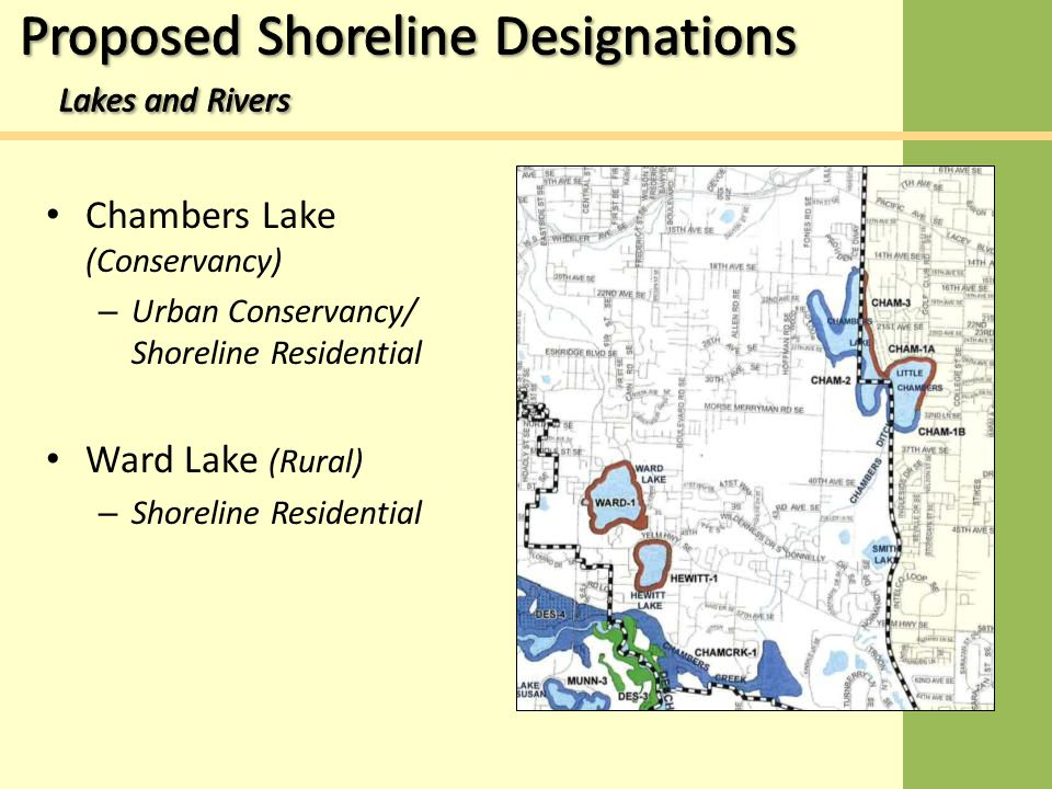 Chambers Lake (Conservancy) – Urban Conservancy/ Shoreline Residential Ward Lake (Rural) – Shoreline Residential
