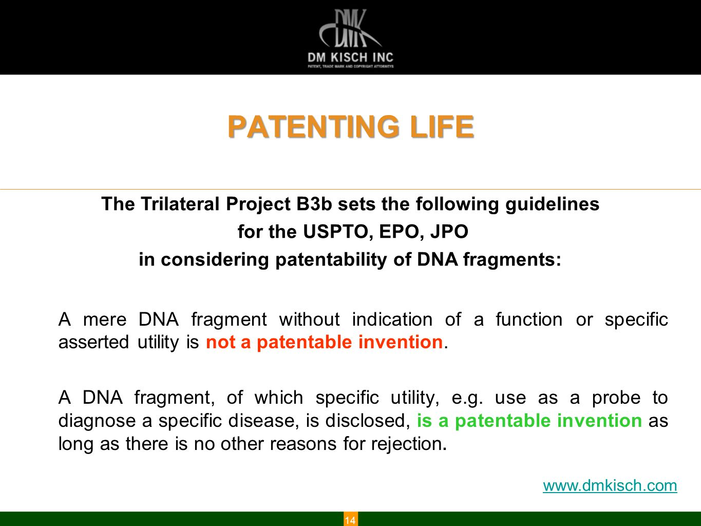 www.dmkisch.com 14 A mere DNA fragment without indication of a function or specific asserted utility is not a patentable invention.