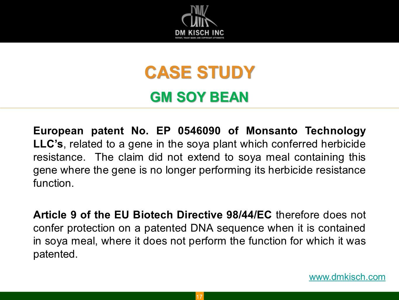 www.dmkisch.com CASE STUDY GM SOY BEAN 17 European patent No.