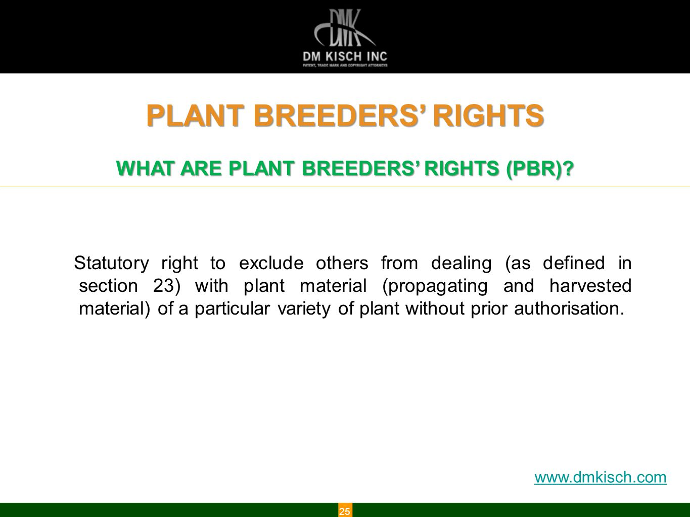 www.dmkisch.com 25 WHAT ARE PLANT BREEDERS' RIGHTS (PBR).